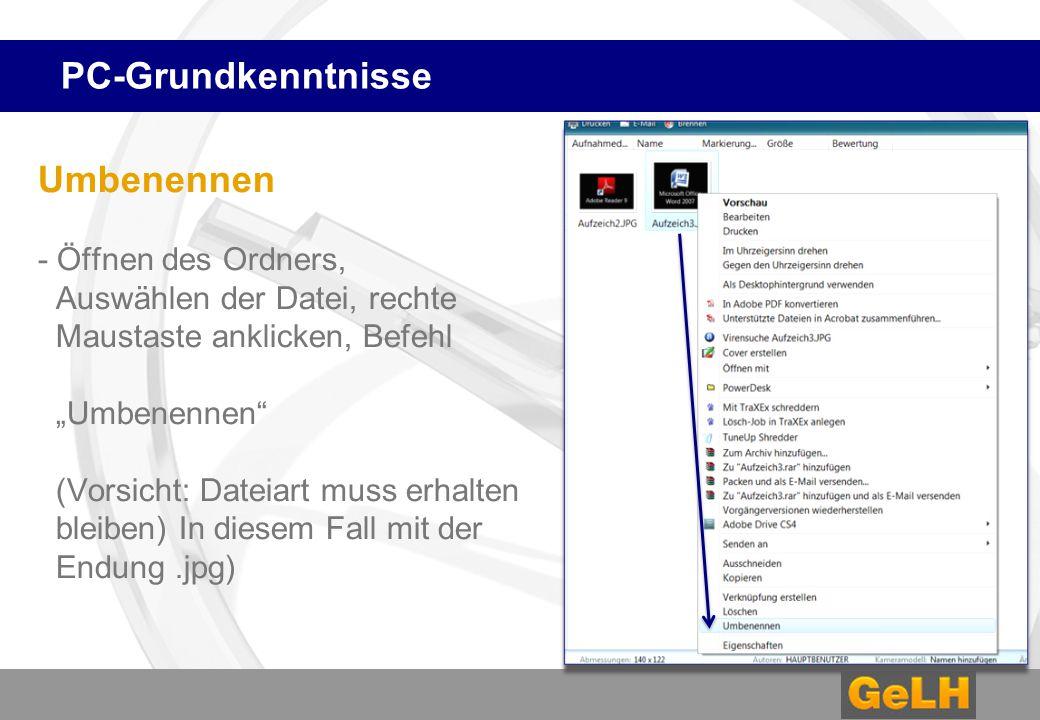 """PC-Grundkenntnisse Umbenennen - Öffnen des Ordners, Auswählen der Datei, rechte Maustaste anklicken, Befehl """"Umbenennen"""" (Vorsicht: Dateiart muss erha"""