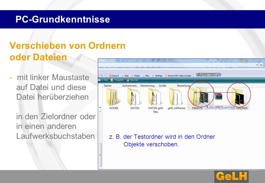 PC-Grundkenntnisse Verschieben von Ordnern oder Dateien - mit linker Maustaste auf Datei und diese Datei herüberziehen in den Zielordner oder in einen