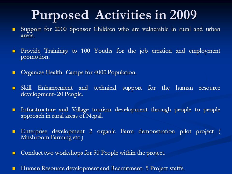 Purposed Activities in 2009 cont'd Volunteer trainings and Nepali language skill enhancement to abroad volunteers.