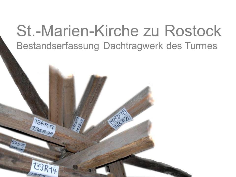 Bestandserfassung Dachtragwerk des Turmes St.-Marien-Kirche zu Rostock
