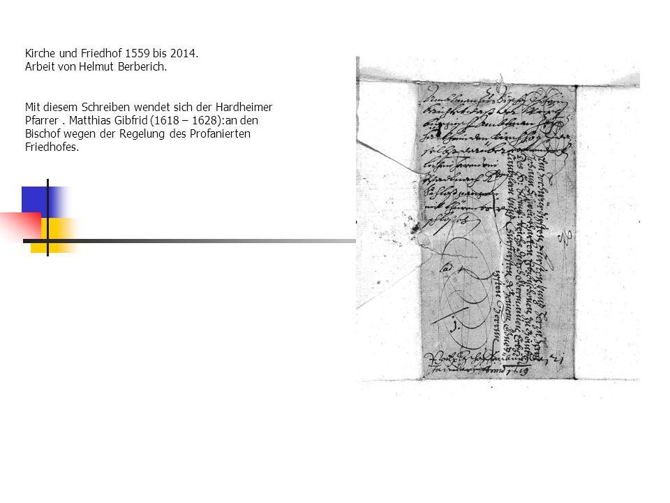 Kirche und Friedhof 1559 bis 2014. Arbeit von Helmut Berberich. Mit diesem Schreiben wendet sich der Hardheimer Pfarrer. Matthias Gibfrid (1618 – 1628