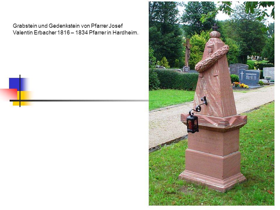 Grabstein und Gedenkstein von Pfarrer Josef Valentin Erbacher 1816 – 1834 Pfarrer in Hardheim.