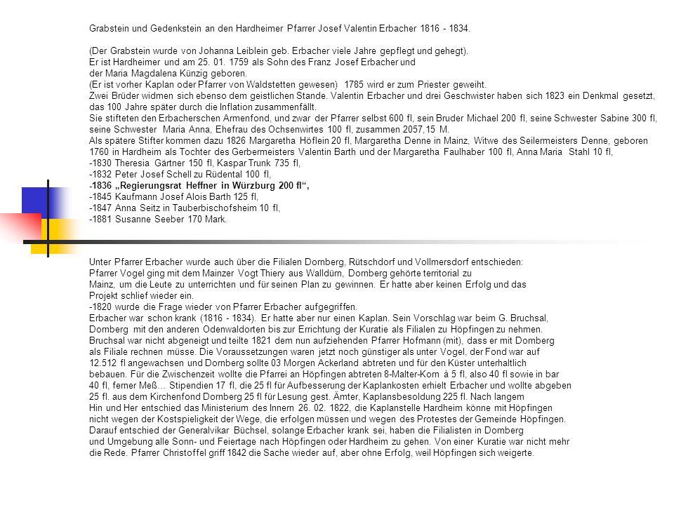 Grabstein und Gedenkstein an den Hardheimer Pfarrer Josef Valentin Erbacher 1816 - 1834. (Der Grabstein wurde von Johanna Leiblein geb. Erbacher viele