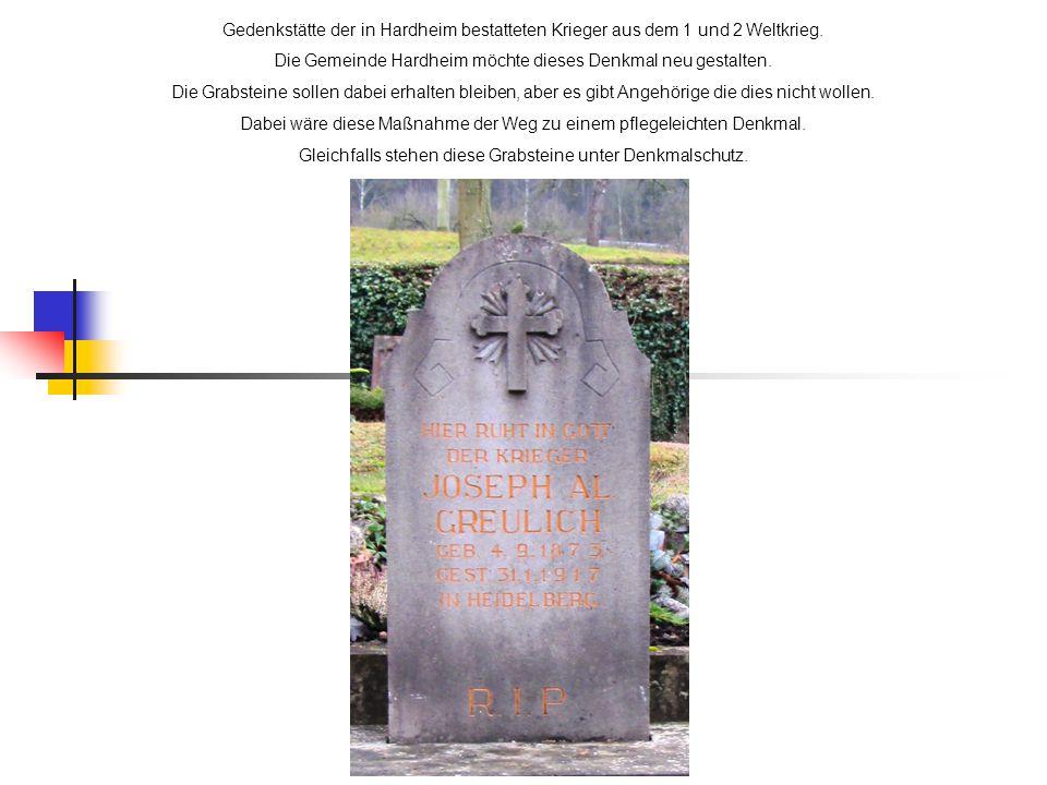 Gedenkstätte der in Hardheim bestatteten Krieger aus dem 1 und 2 Weltkrieg. Die Gemeinde Hardheim möchte dieses Denkmal neu gestalten. Die Grabsteine