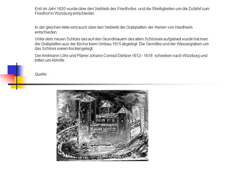 Erst im Jahr 1620 wurde über den Verbleib des Friedhofes und die Streitigkeiten um die Zufahrt zum Friedhof in Würzburg entschieden. In der gleichen A