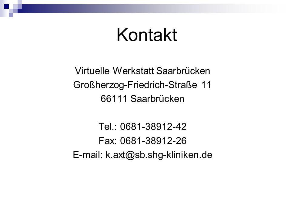 Kontakt Virtuelle Werkstatt Saarbrücken Großherzog-Friedrich-Straße 11 66111 Saarbrücken Tel.: 0681-38912-42 Fax: 0681-38912-26 E-mail: k.axt@sb.shg-kliniken.de