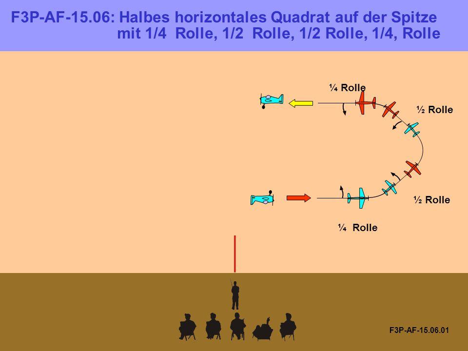 F3P-AF-15.06: Halbes horizontales Quadrat auf der Spitze mit 1/4 Rolle, 1/2 Rolle, 1/2 Rolle, 1/4, Rolle F3P-AF-15.06.01 ¼ Rolle ½ Rolle