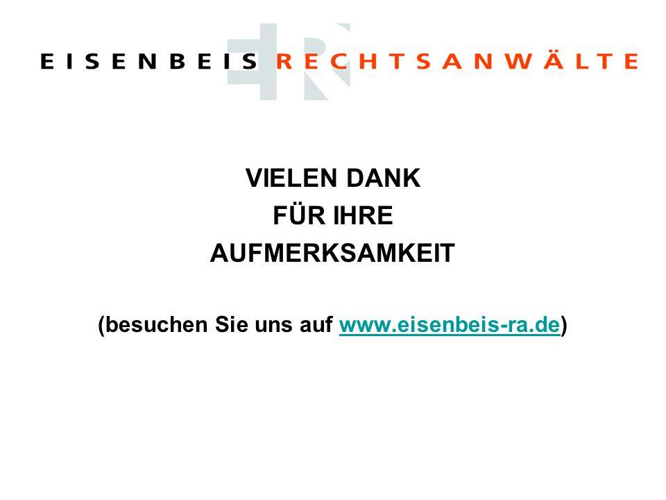 VIELEN DANK FÜR IHRE AUFMERKSAMKEIT (besuchen Sie uns auf www.eisenbeis-ra.de)www.eisenbeis-ra.de