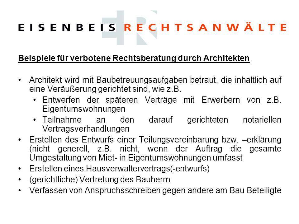 Beispiele für verbotene Rechtsberatung durch Architekten Architekt wird mit Baubetreuungsaufgaben betraut, die inhaltlich auf eine Veräußerung gericht
