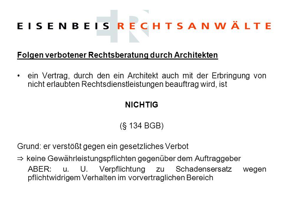 Folgen verbotener Rechtsberatung durch Architekten ein Vertrag, durch den ein Architekt auch mit der Erbringung von nicht erlaubten Rechtsdienstleistu