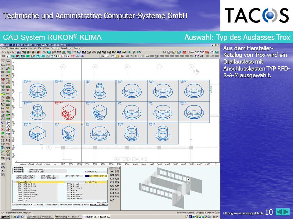 Technische und Administrative Computer-Systeme GmbH CAD-System RUKON ® -KLIMA Auswahl: Typ des Auslasses Trox Aus dem Hersteller- Katalog von Trox wir