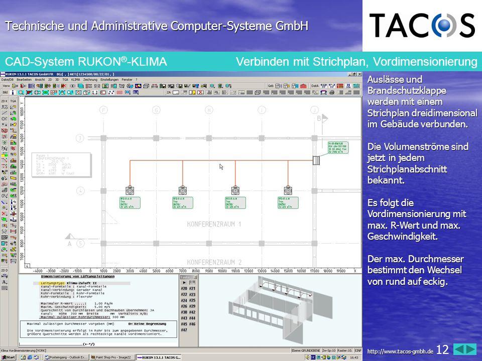 Technische und Administrative Computer-Systeme GmbH CAD-System RUKON ® -KLIMA Verbinden mit Strichplan, Vordimensionierung Auslässe und Brandschutzkla