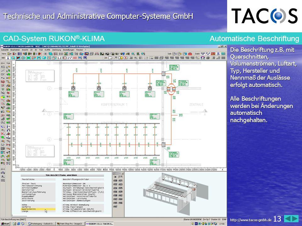 Technische und Administrative Computer-Systeme GmbH CAD-System RUKON ® -KLIMA Automatische Beschriftung Die Beschriftung z.B. mit Querschnitten, Volum