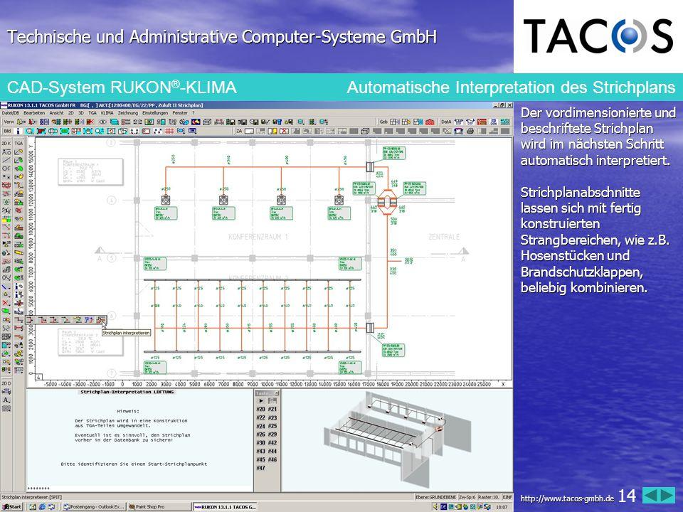 Technische und Administrative Computer-Systeme GmbH CAD-System RUKON ® -KLIMAAutomatische Interpretation des Strichplans Der vordimensionierte und bes