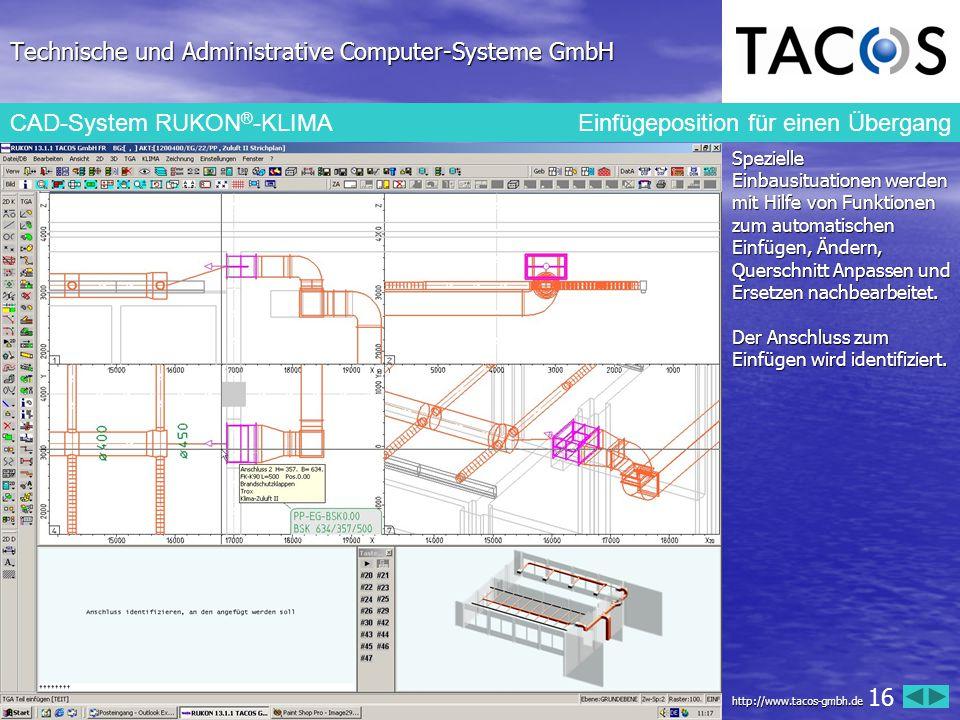 Technische und Administrative Computer-Systeme GmbH CAD-System RUKON ® -KLIMA Einfügeposition für einen Übergang Spezielle Einbausituationen werden mi