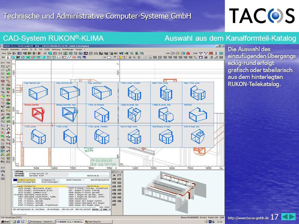 Technische und Administrative Computer-Systeme GmbH CAD-System RUKON ® -KLIMA Auswahl aus dem Kanalformteil-Katalog Die Auswahl des einzufügenden Über