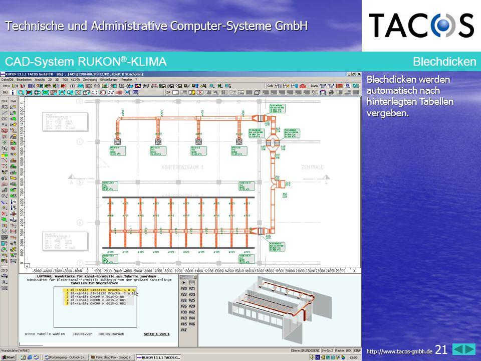 Technische und Administrative Computer-Systeme GmbH CAD-System RUKON ® -KLIMA Blechdicken Blechdicken werden automatisch nach hinterlegten Tabellen ve