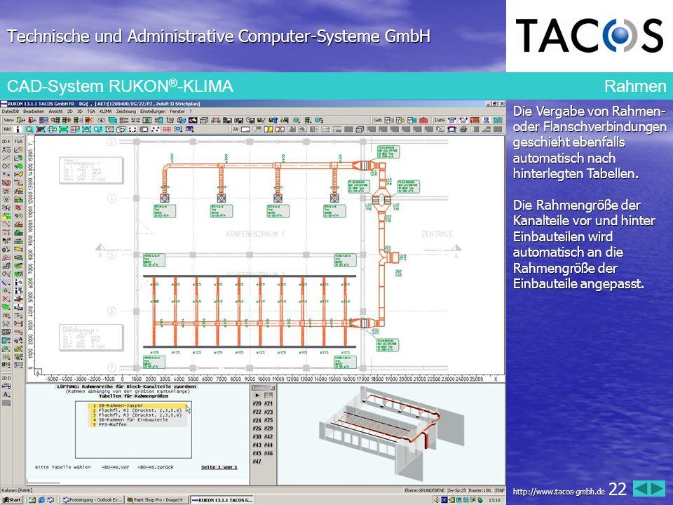 Technische und Administrative Computer-Systeme GmbH CAD-System RUKON ® -KLIMA Rahmen Die Vergabe von Rahmen- oder Flanschverbindungen geschieht ebenfa