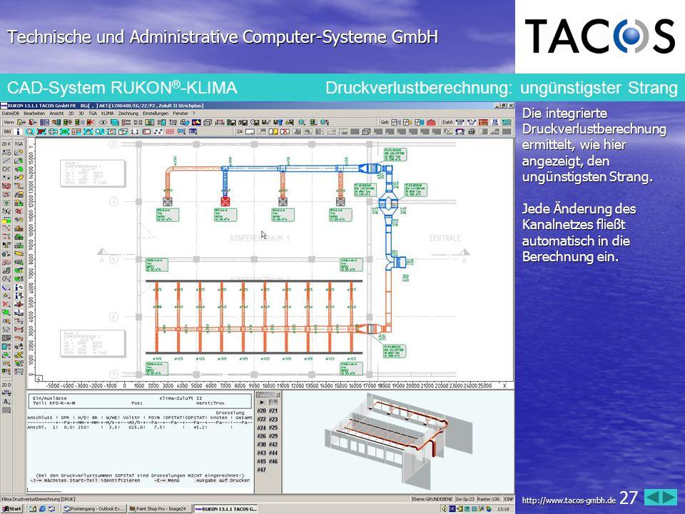 Technische und Administrative Computer-Systeme GmbH CAD-System RUKON ® -KLIMA Druckverlustberechnung: ungünstigster Strang Die integrierte Druckverlus