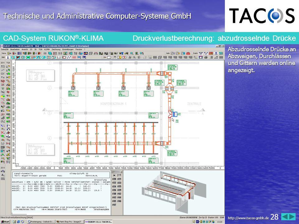 Technische und Administrative Computer-Systeme GmbH CAD-System RUKON ® -KLIMA Druckverlustberechnung: abzudrosselnde Drücke Abzudrosselnde Drücke an A