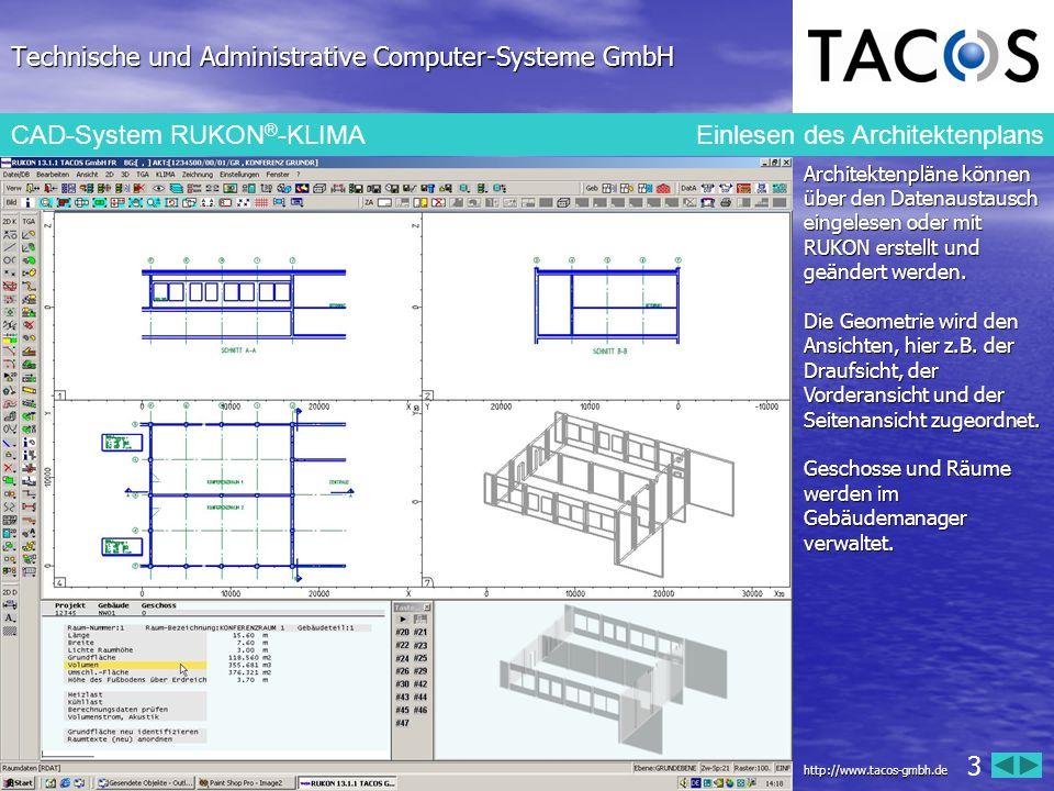 Technische und Administrative Computer-Systeme GmbH CAD-System RUKON ® -KLIMA Ermittlung der Raumdaten Die Raumflächen werden automatisch ausgelesen und führen zusammen mit den Geschossdaten zu den Raumdaten.