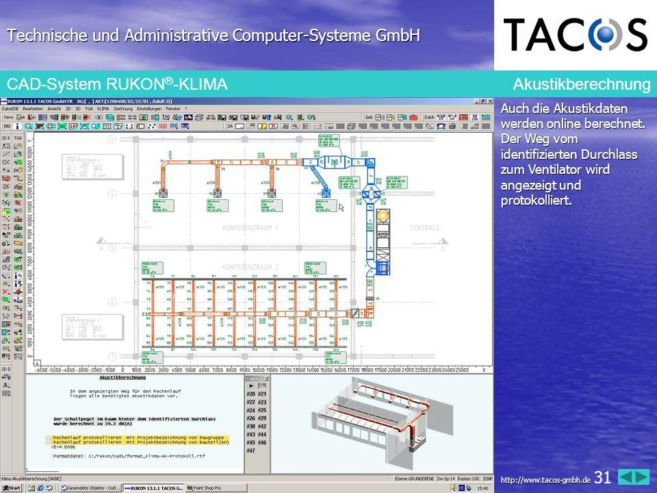Technische und Administrative Computer-Systeme GmbH CAD-System RUKON ® -KLIMA Akustikberechnung Auch die Akustikdaten werden online berechnet. Der Weg