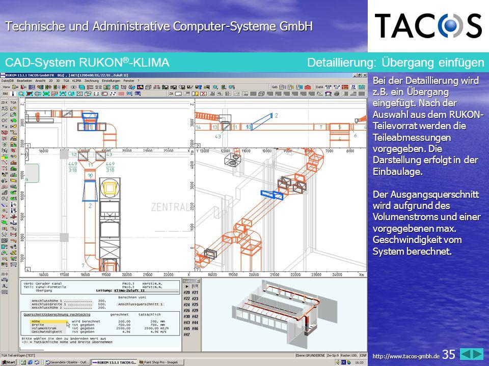 Technische und Administrative Computer-Systeme GmbH CAD-System RUKON ® -KLIMA Detaillierung: Übergang einfügen Bei der Detaillierung wird z.B. ein Übe