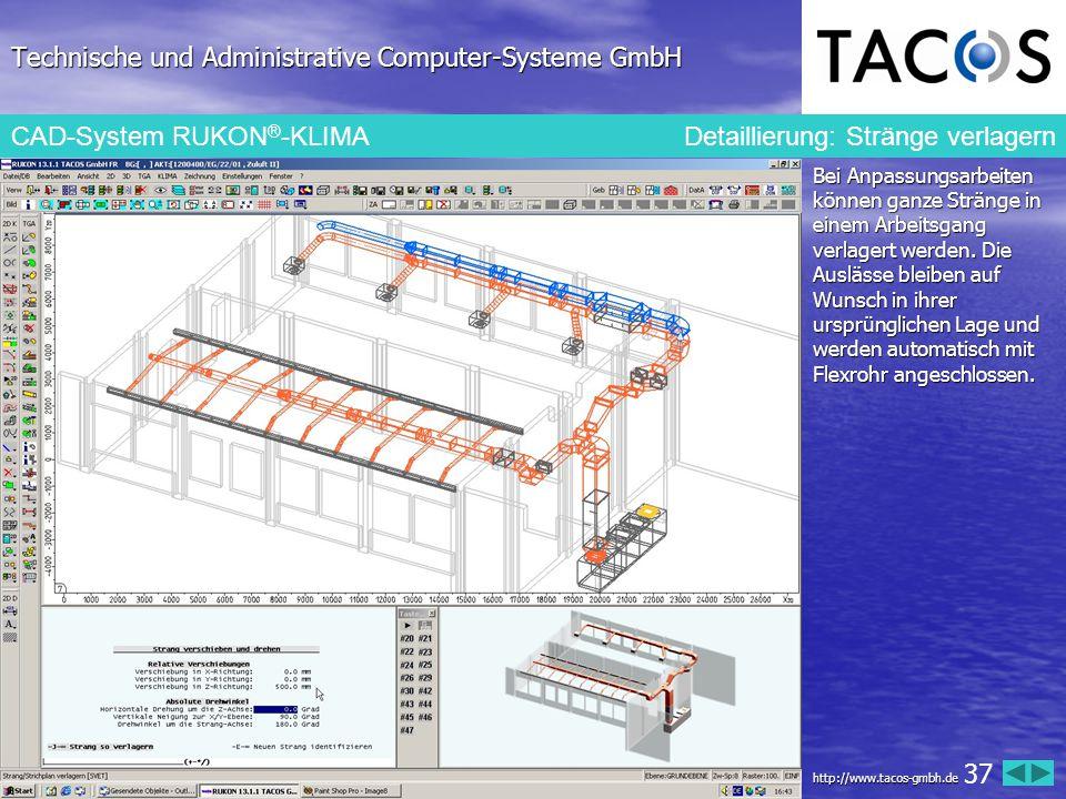 Technische und Administrative Computer-Systeme GmbH CAD-System RUKON ® -KLIMA Detaillierung: Stränge verlagern Bei Anpassungsarbeiten können ganze Str