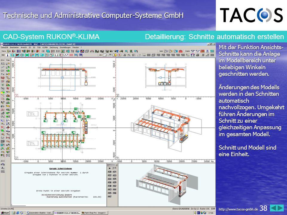 Technische und Administrative Computer-Systeme GmbH CAD-System RUKON ® -KLIMA Detaillierung: Schnitte automatisch erstellen Mit der Funktion Ansichts-