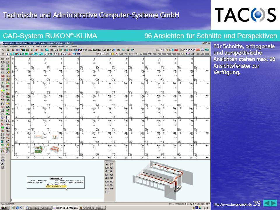 Technische und Administrative Computer-Systeme GmbH CAD-System RUKON ® -KLIMA 96 Ansichten für Schnitte und Perspektiven Für Schnitte, orthogonale und