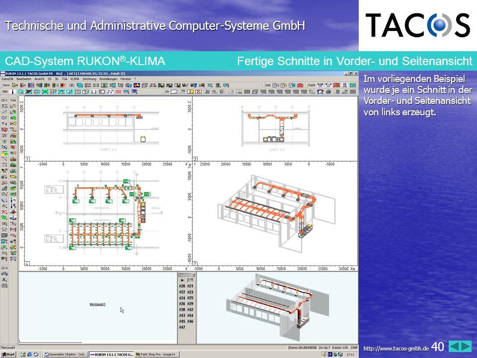 Technische und Administrative Computer-Systeme GmbH CAD-System RUKON ® -KLIMA Fertige Schnitte in Vorder- und Seitenansicht Im vorliegenden Beispiel w