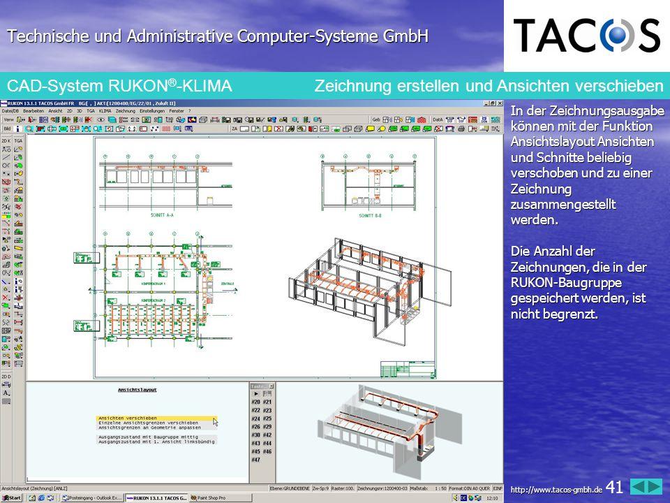 Technische und Administrative Computer-Systeme GmbH CAD-System RUKON ® -KLIMA Zeichnung erstellen und Ansichten verschieben In der Zeichnungsausgabe k
