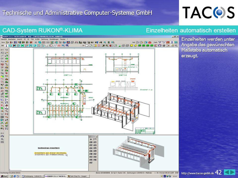 Technische und Administrative Computer-Systeme GmbH CAD-System RUKON ® -KLIMAEinzelheiten automatisch erstellen Einzelheiten werden unter Angabe des g