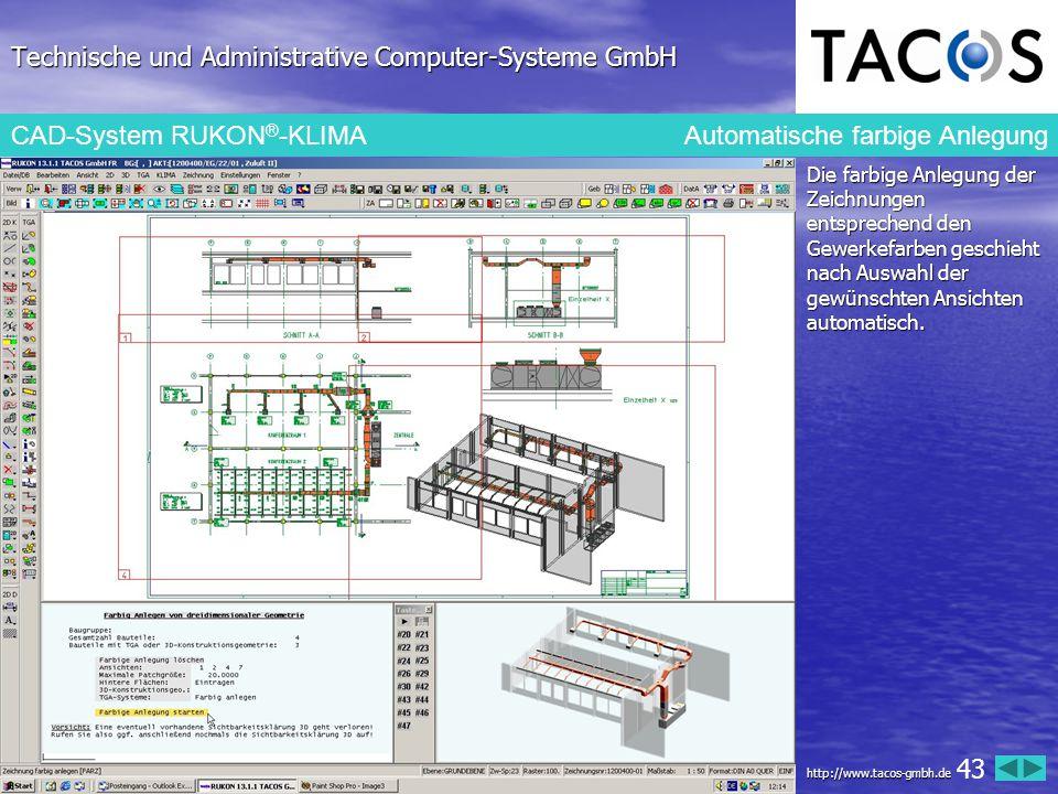 Technische und Administrative Computer-Systeme GmbH CAD-System RUKON ® -KLIMA Automatische farbige Anlegung Die farbige Anlegung der Zeichnungen entsp