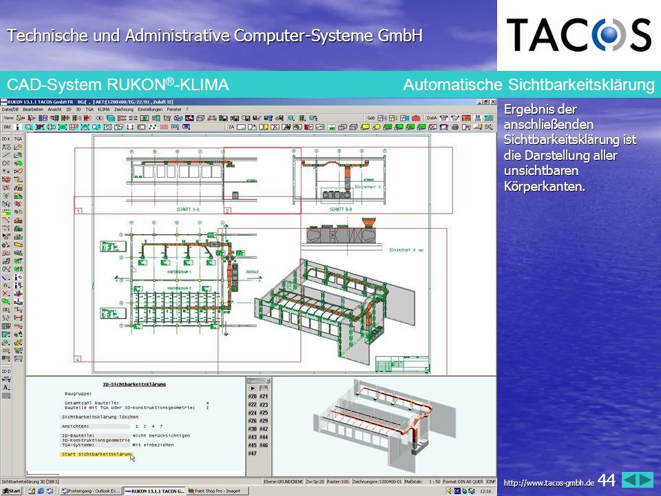 Technische und Administrative Computer-Systeme GmbH CAD-System RUKON ® -KLIMAAutomatische Sichtbarkeitsklärung Ergebnis der anschließenden Sichtbarkei