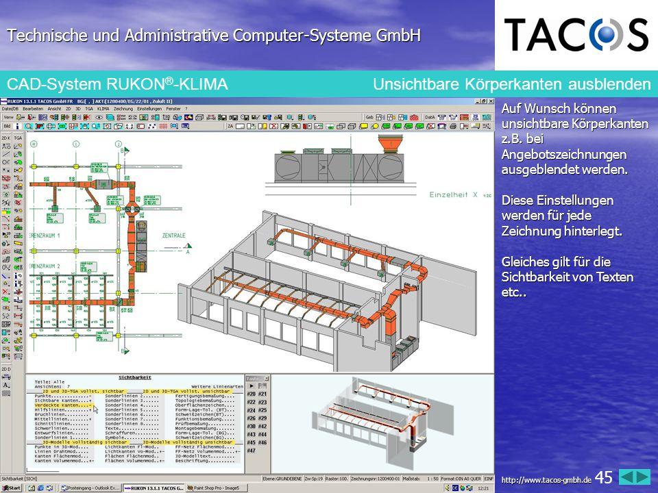 Technische und Administrative Computer-Systeme GmbH CAD-System RUKON ® -KLIMA Unsichtbare Körperkanten ausblenden Auf Wunsch können unsichtbare Körper