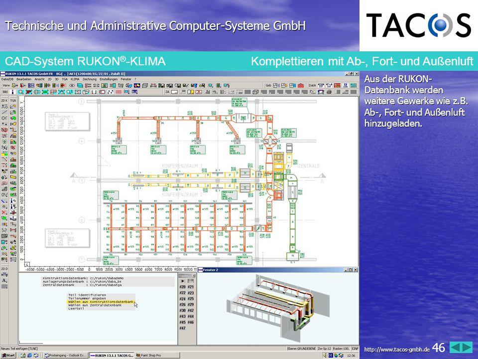 Technische und Administrative Computer-Systeme GmbH CAD-System RUKON ® -KLIMAKomplettieren mit Ab-, Fort- und Außenluft Aus der RUKON- Datenbank werde