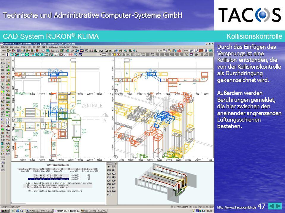 Technische und Administrative Computer-Systeme GmbH CAD-System RUKON ® -KLIMA Kollisionskontrolle Durch das Einfügen des Versprungs ist eine Kollision