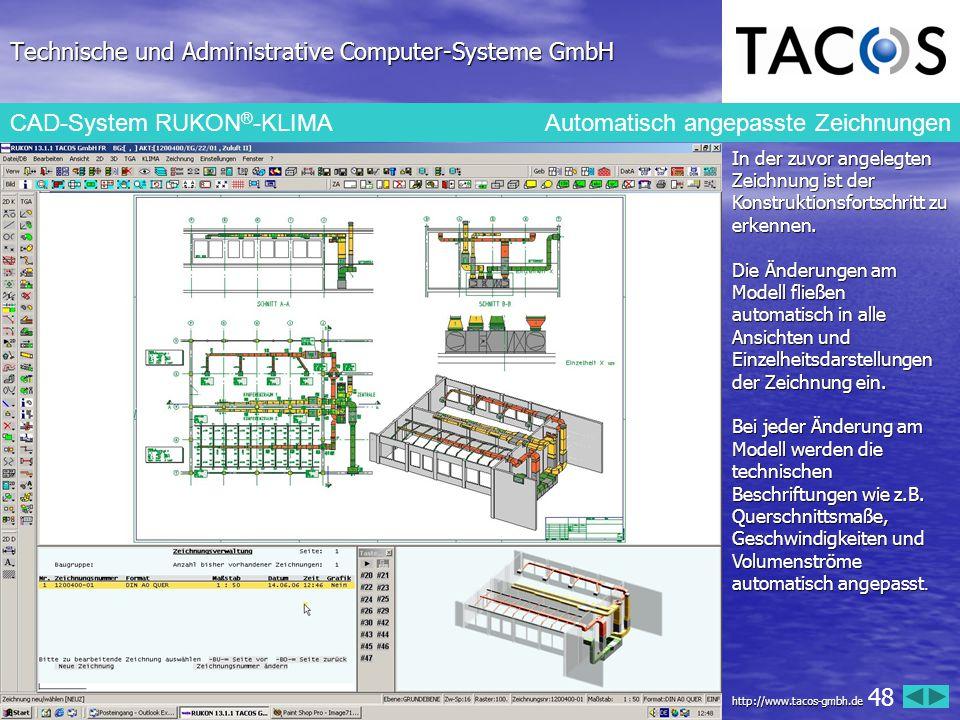 Technische und Administrative Computer-Systeme GmbH CAD-System RUKON ® -KLIMA Automatisch angepasste Zeichnungen In der zuvor angelegten Zeichnung ist