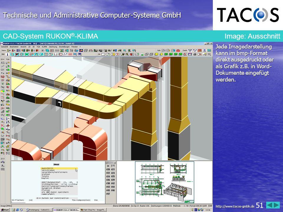 Technische und Administrative Computer-Systeme GmbH CAD-System RUKON ® -KLIMAImage: Ausschnitt Jede Imagedarstellung kann im bmp-Format direkt ausgedr