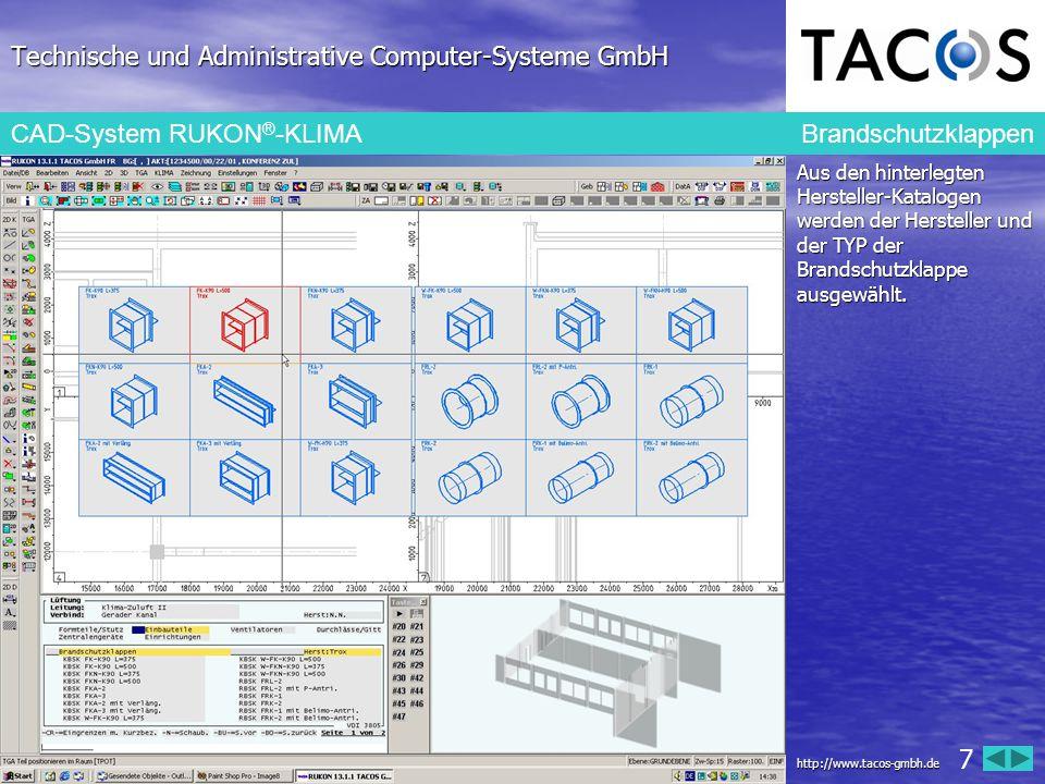 Technische und Administrative Computer-Systeme GmbH CAD-System RUKON ® -KLIMA Brandschutzklappen Aus den hinterlegten Hersteller-Katalogen werden der