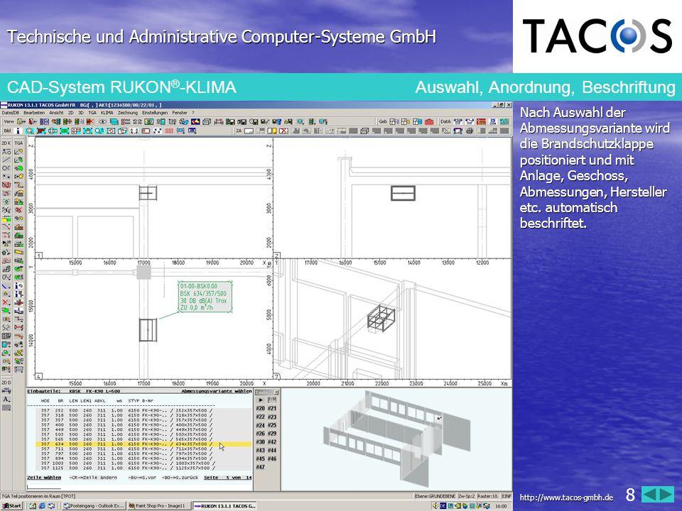 Technische und Administrative Computer-Systeme GmbH CAD-System RUKON ® -KLIMA Druckverlustberechnung: ermittelte Klappenstellung Klappen werden automatisch eingestellt.