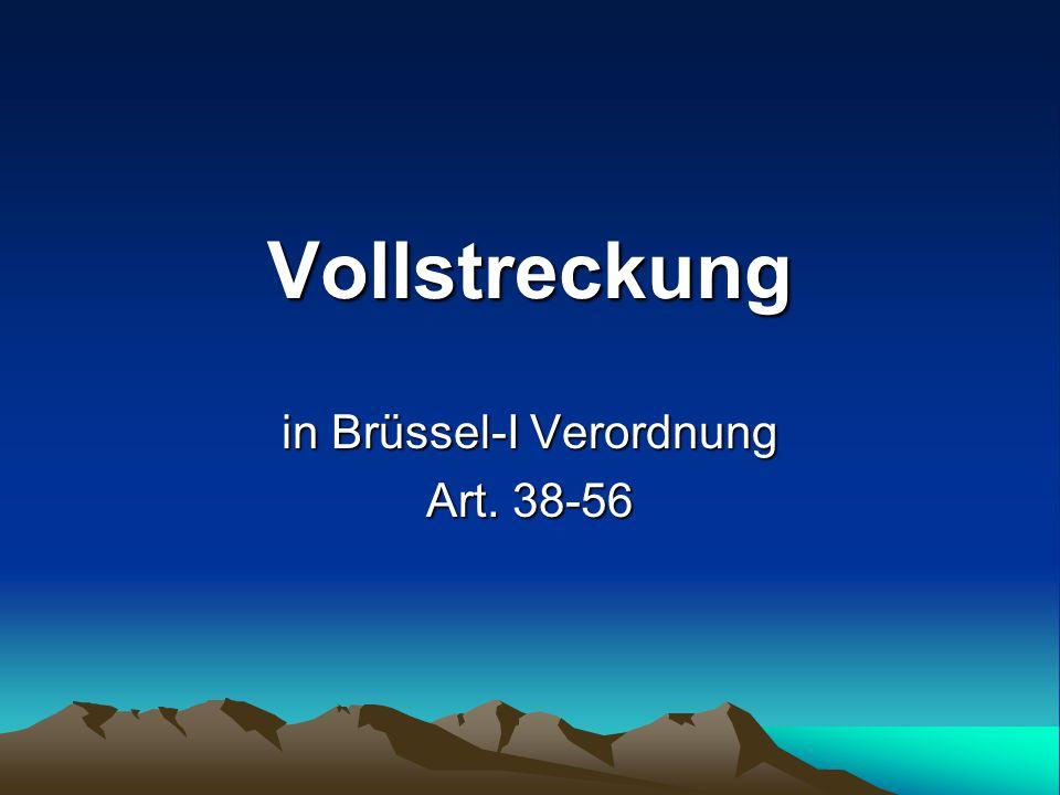 Vollstreckung in Brüssel-I Verordnung Art. 38-56