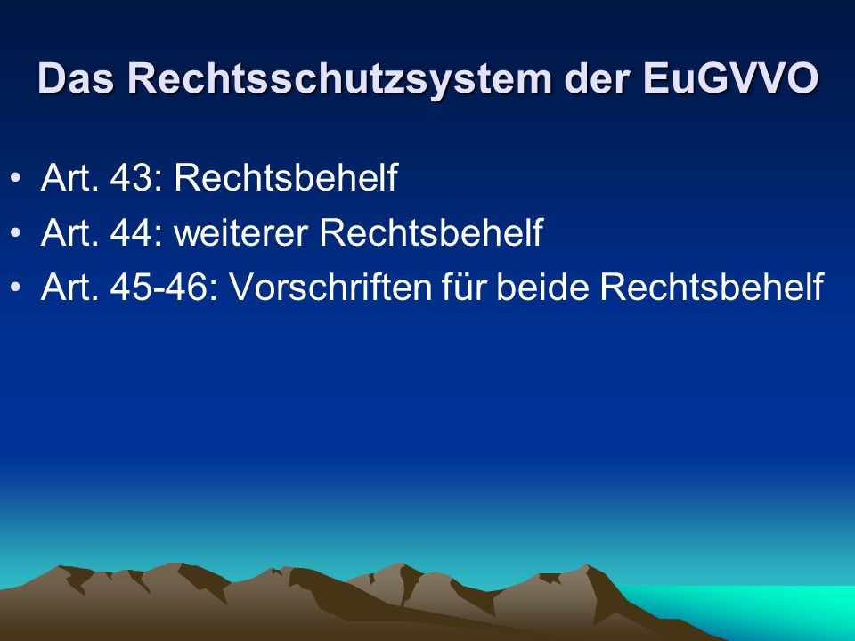 Das Rechtsschutzsystem der EuGVVO Art.43: Rechtsbehelf Art.