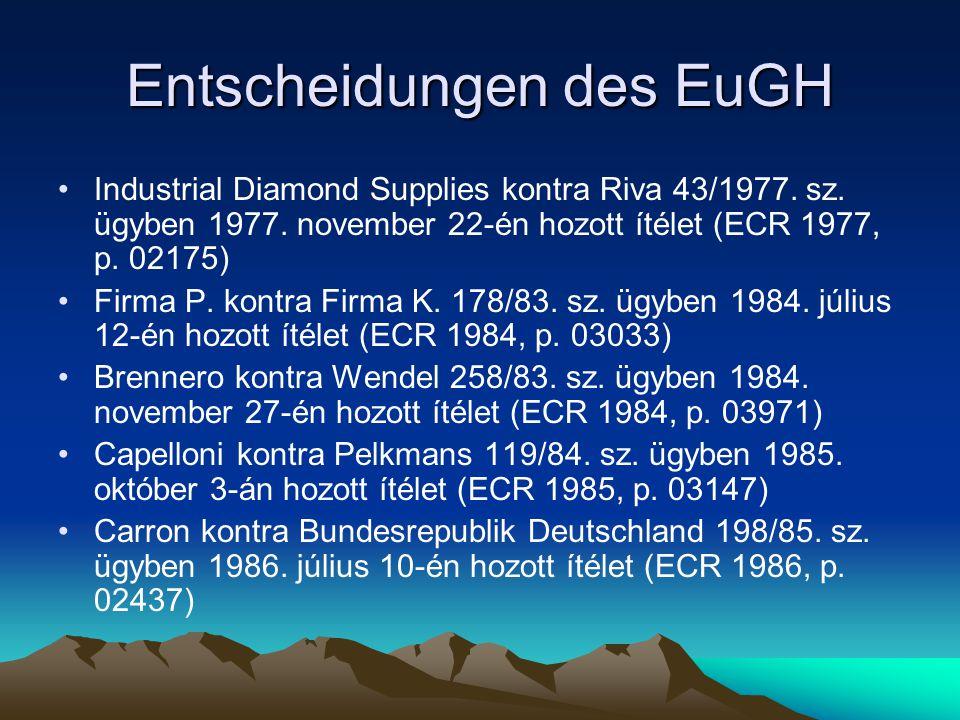 Entscheidungen des EuGH Industrial Diamond Supplies kontra Riva 43/1977. sz. ügyben 1977. november 22-én hozott ítélet (ECR 1977, p. 02175) Firma P. k