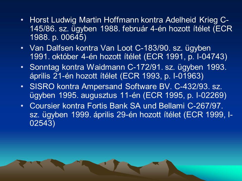 Horst Ludwig Martin Hoffmann kontra Adelheid Krieg C- 145/86. sz. ügyben 1988. február 4-én hozott ítélet (ECR 1988. p. 00645) Van Dalfsen kontra Van