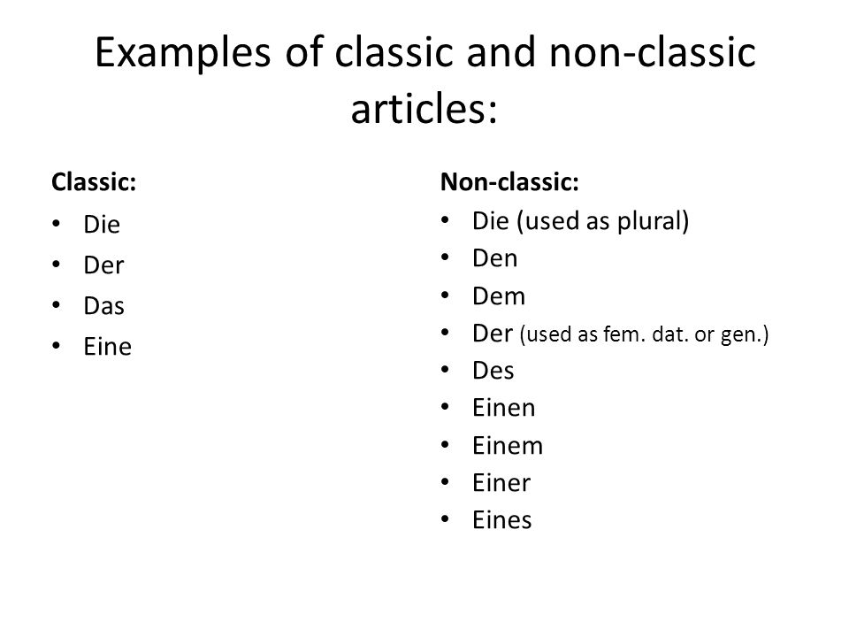 The word ein has no ending and is neither classic nor non-classic, and it is neither strong nor weak.