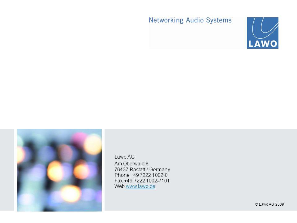 © Lawo AG 2009 Lawo AG Am Oberwald 8 76437 Rastatt / Germany Phone +49 7222 1002-0 Fax +49 7222 1002-7101 Web www.lawo.dewww.lawo.de