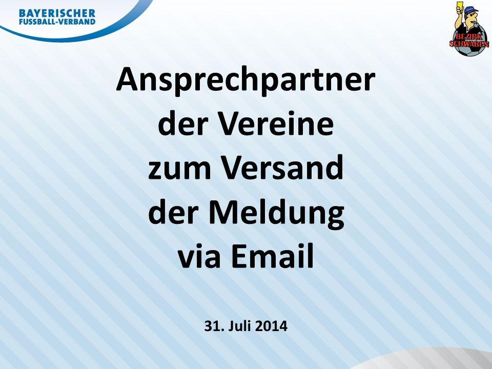 Ansprechpartner der Vereine zum Versand der Meldung via Email 31. Juli 2014