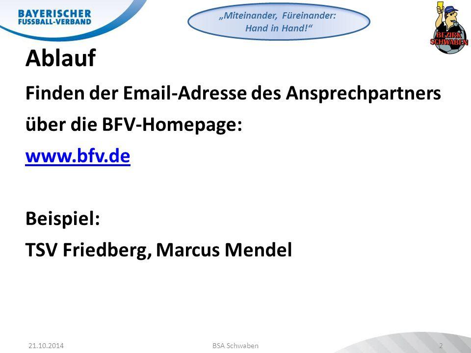 """21.10.2014BSA Schwaben3 """"Miteinander, Füreinander: Hand in Hand! 1.Aufruf der BFV-Homepage: www.bfv.de 2."""